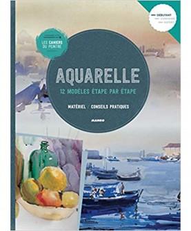 Les cahiers du peintre : Aquarelle