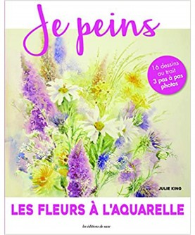 Je peins : Les fleurs à l'aquarelle