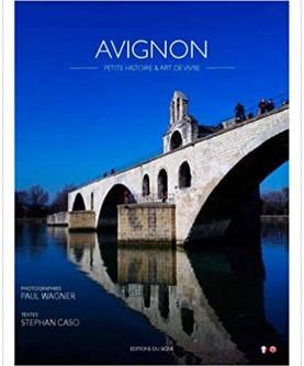 Avignon : petite histoire et art de vivre
